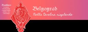 Belgograd Nella tenebra risplende